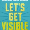 "Insurgent Creative –  Required Reading: ""Let's Get Visible"""